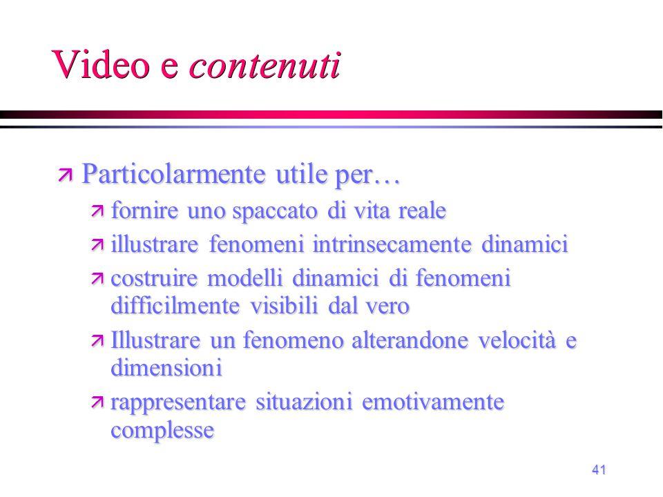 Video e contenuti Particolarmente utile per…