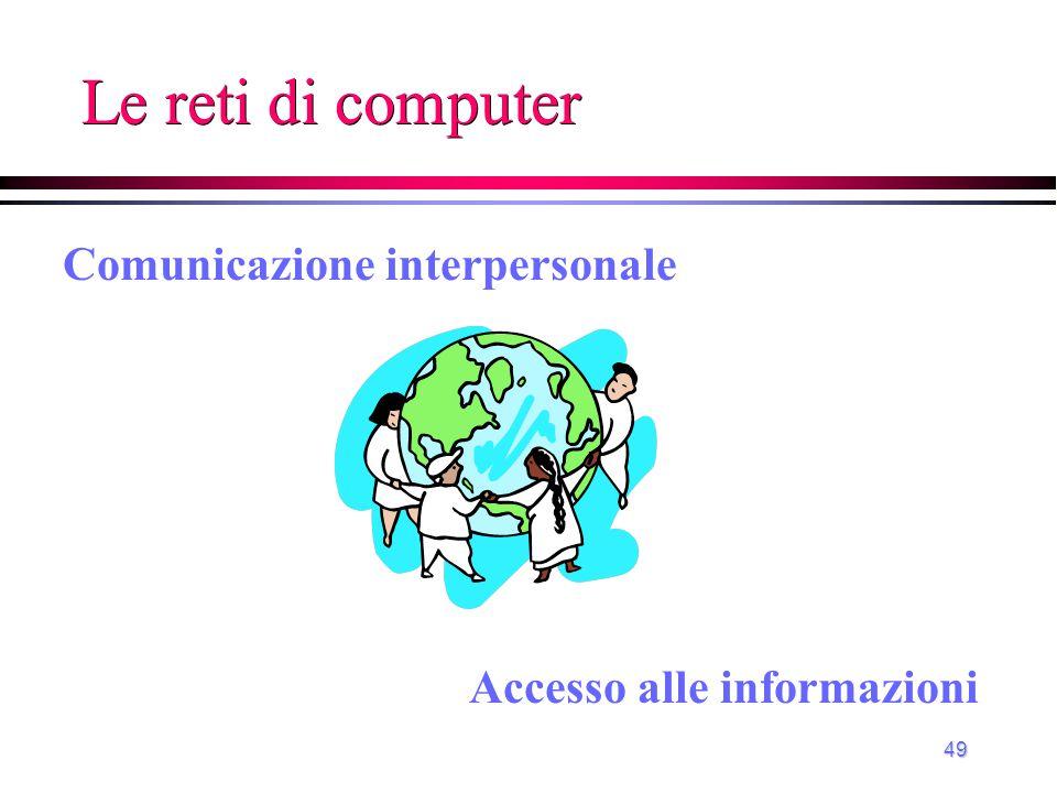 Comunicazione interpersonale Accesso alle informazioni