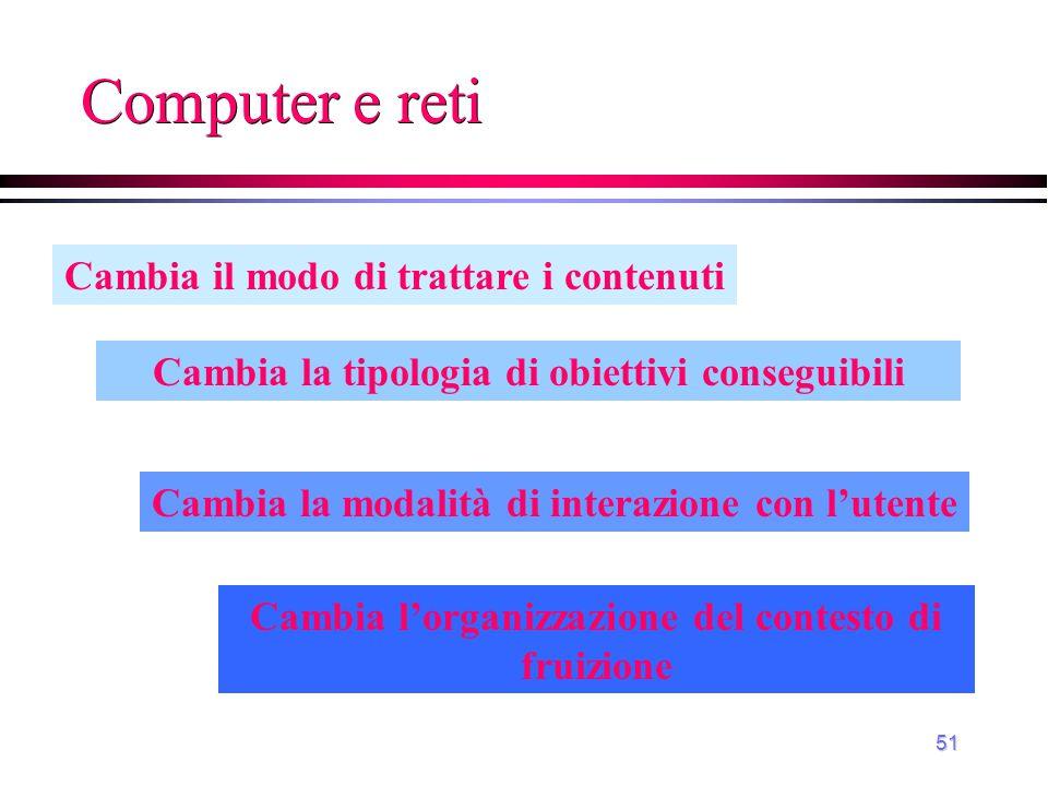 Computer e reti Cambia il modo di trattare i contenuti