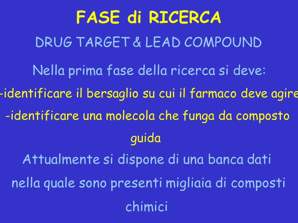 FASE di RICERCA DRUG TARGET & LEAD COMPOUND