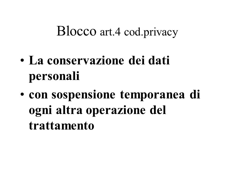 Blocco art.4 cod.privacy La conservazione dei dati personali