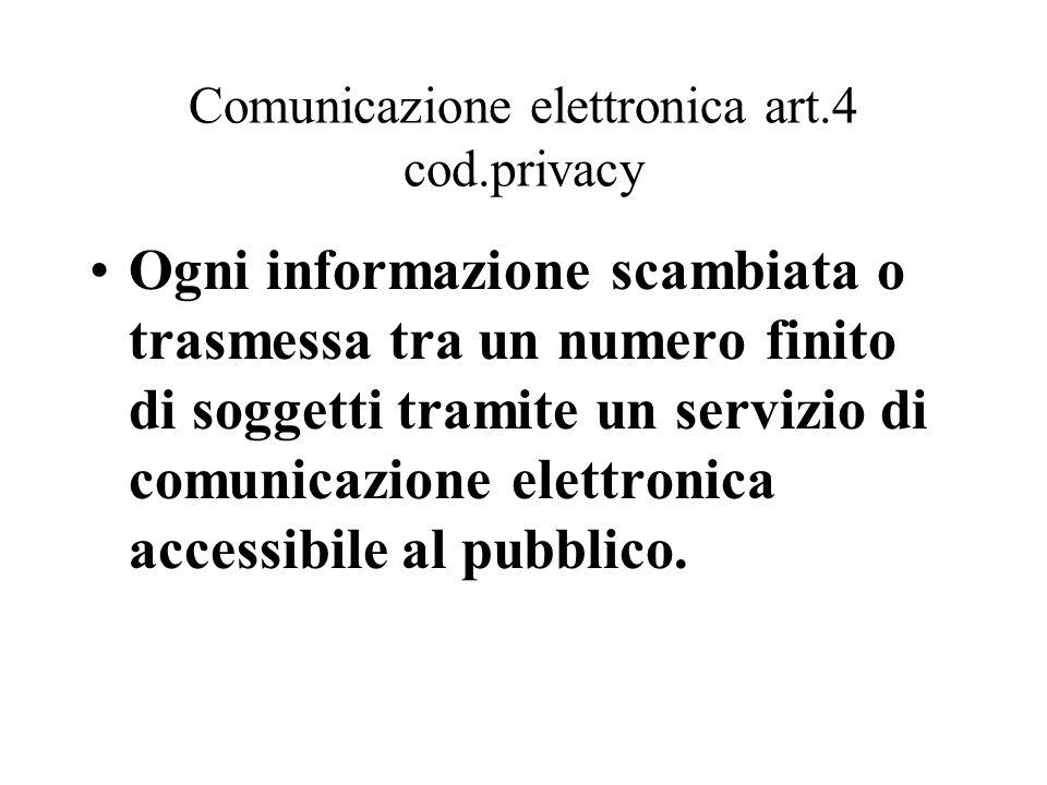 Comunicazione elettronica art.4 cod.privacy