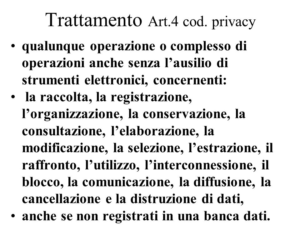 Trattamento Art.4 cod. privacy
