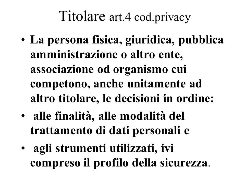 Titolare art.4 cod.privacy