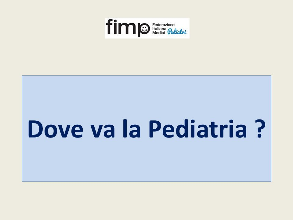 Dove va la Pediatria