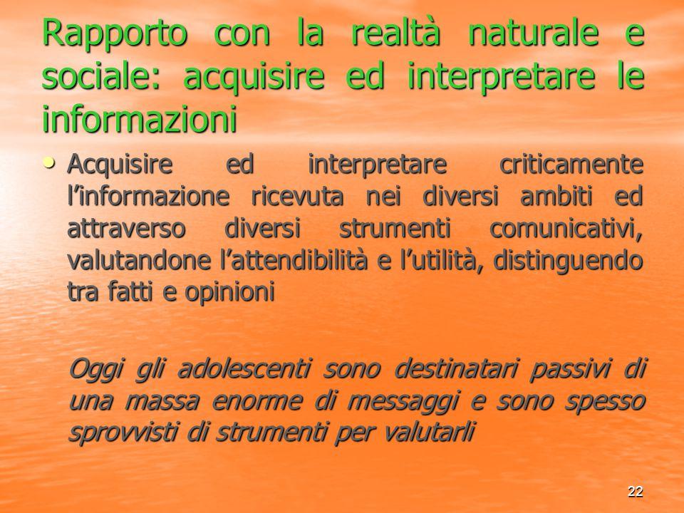 Rapporto con la realtà naturale e sociale: acquisire ed interpretare le informazioni