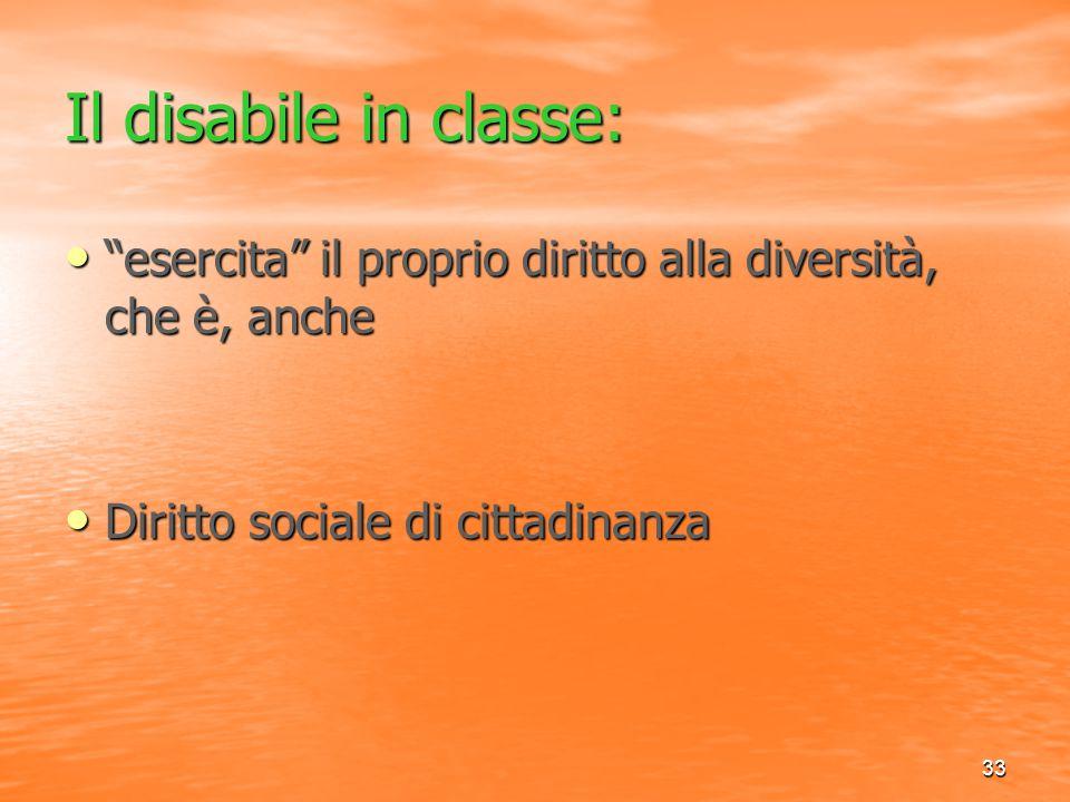 Il disabile in classe: esercita il proprio diritto alla diversità, che è, anche.