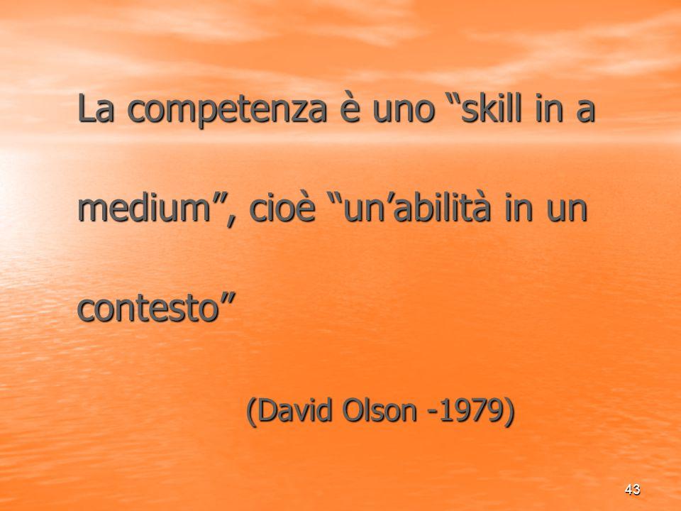 La competenza è uno skill in a