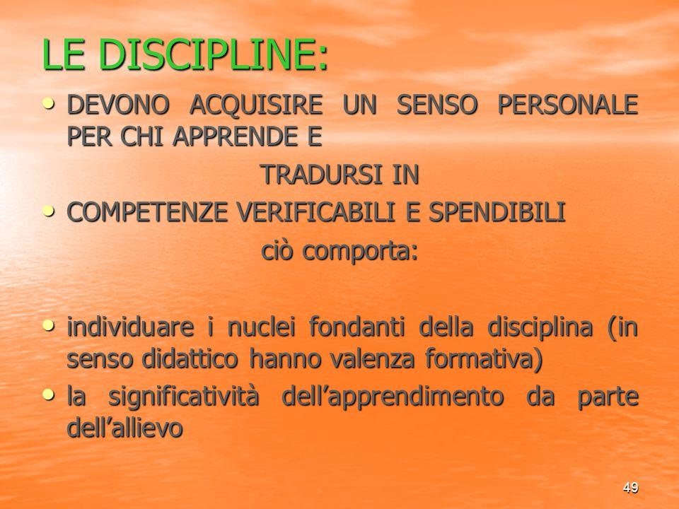 LE DISCIPLINE: DEVONO ACQUISIRE UN SENSO PERSONALE PER CHI APPRENDE E