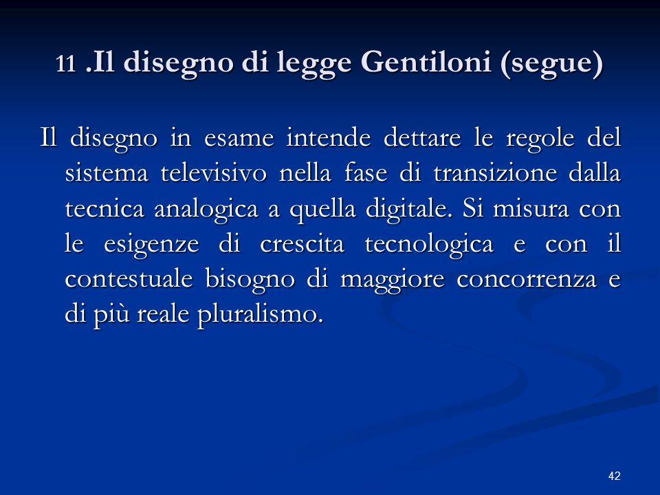 11 .Il disegno di legge Gentiloni (segue)