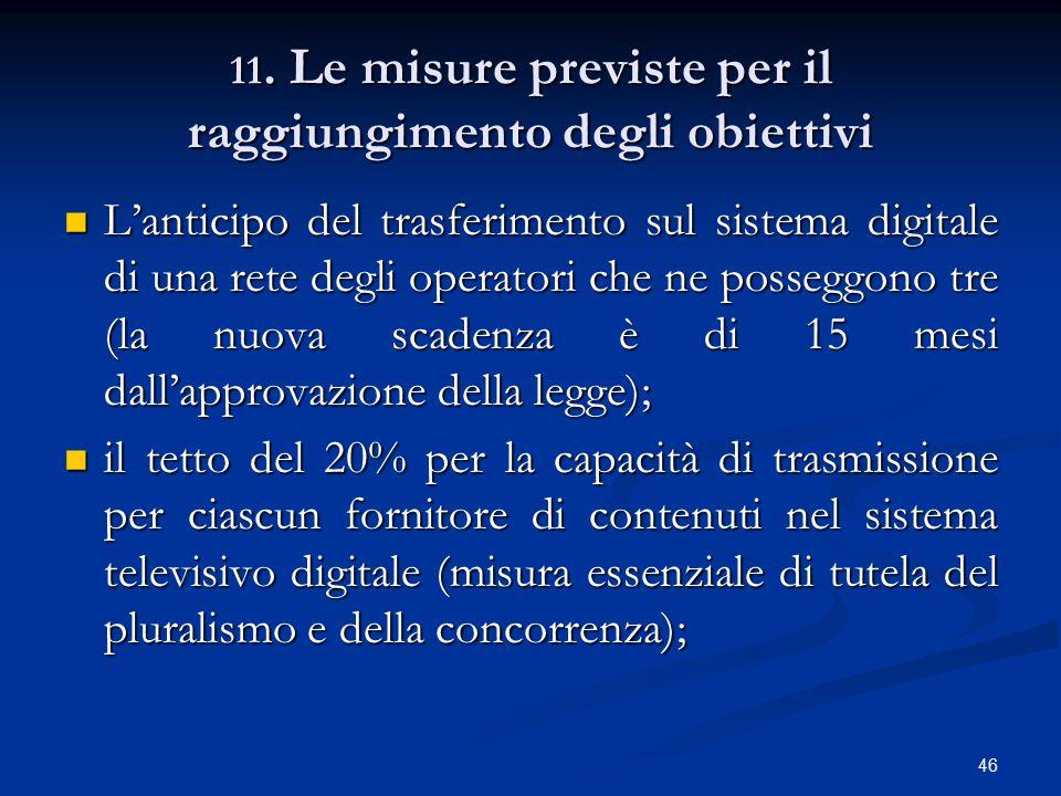 11. Le misure previste per il raggiungimento degli obiettivi