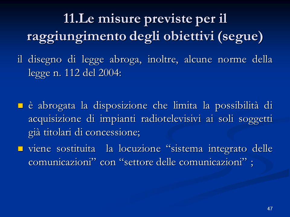 11.Le misure previste per il raggiungimento degli obiettivi (segue)