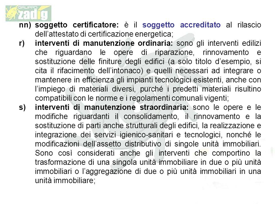 nn) soggetto certificatore: è il soggetto accreditato al rilascio dell'attestato di certificazione energetica;