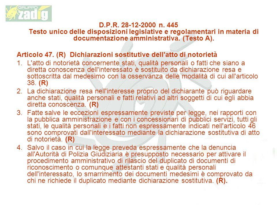 D.P.R. 28-12-2000 n. 445 Testo unico delle disposizioni legislative e regolamentari in materia di documentazione amministrativa. (Testo A).