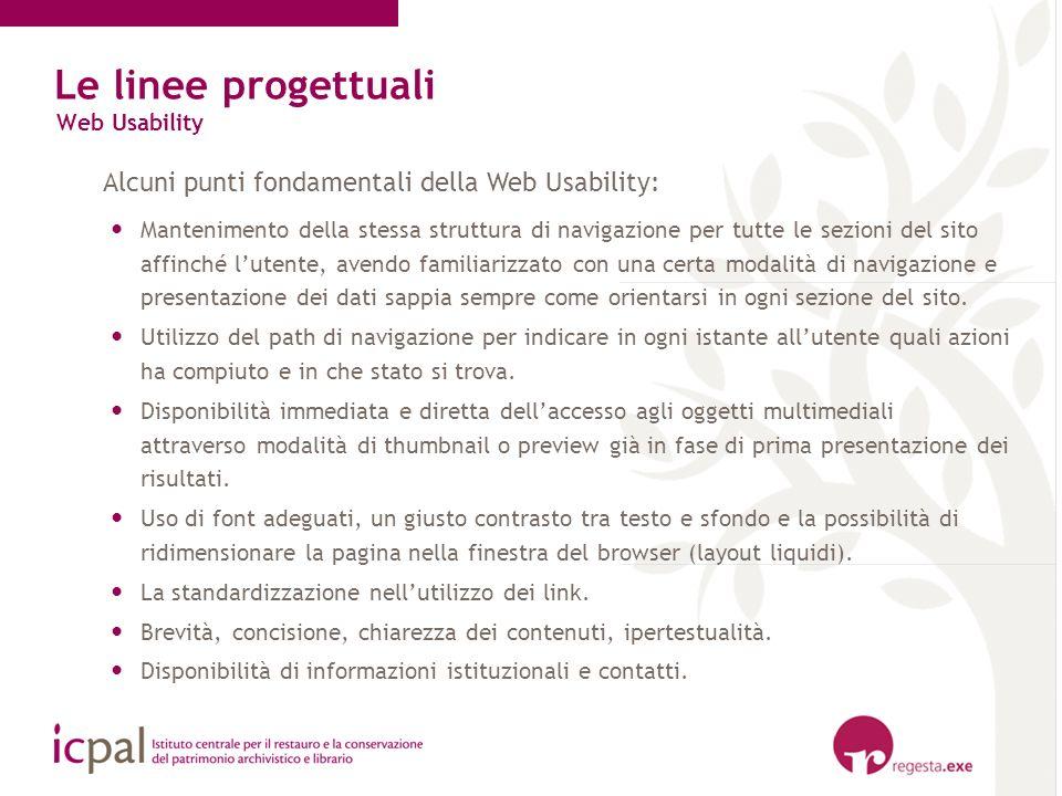 Le linee progettuali Alcuni punti fondamentali della Web Usability: