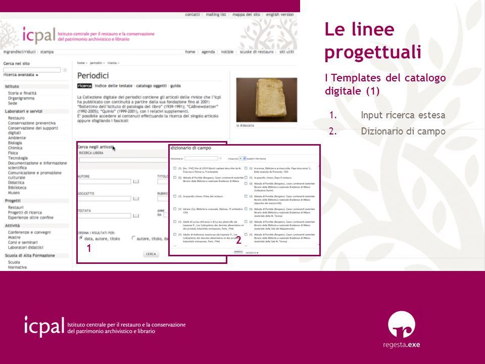 Le linee progettuali I Templates del catalogo digitale (1) 2 1
