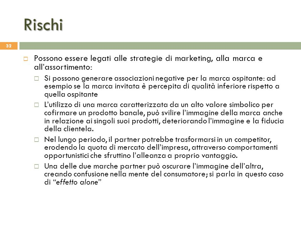 Rischi Possono essere legati alle strategie di marketing, alla marca e all'assortimento: