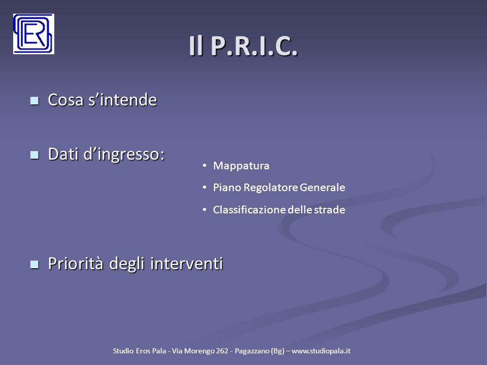 Il P.R.I.C. Cosa s'intende Dati d'ingresso: Priorità degli interventi