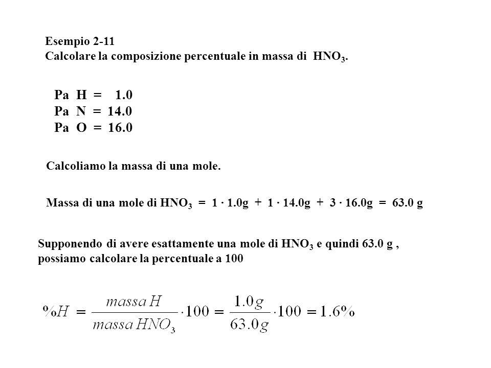 Pa H = 1.0 Pa N = 14.0 Pa O = 16.0 Esempio 2-11