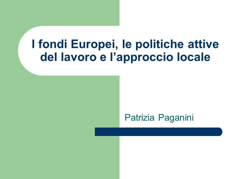 I fondi Europei, le politiche attive del lavoro e l'approccio locale