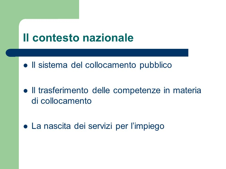Il contesto nazionale Il sistema del collocamento pubblico