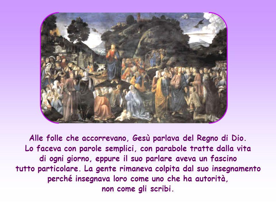 Alle folle che accorrevano, Gesù parlava del Regno di Dio