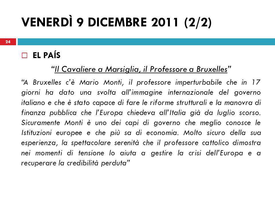 Il Cavaliere a Marsiglia, il Professore a Bruxelles