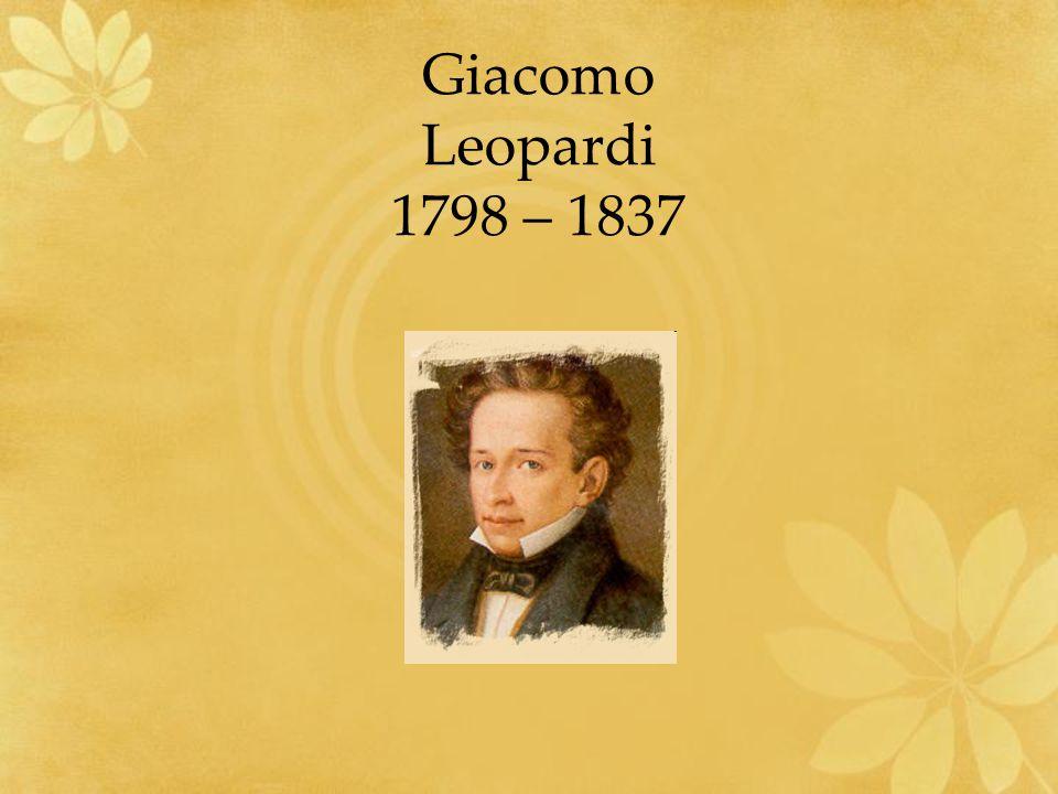 Giacomo Leopardi 1798 – 1837