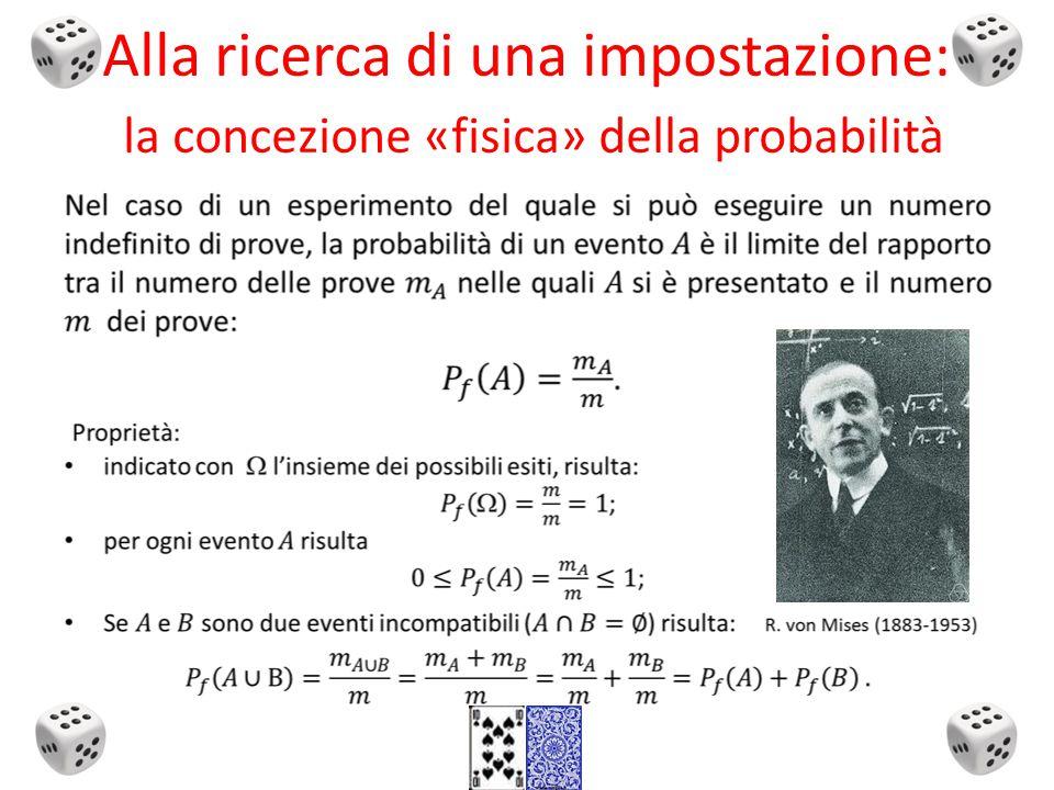 Alla ricerca di una impostazione: la concezione «fisica» della probabilità