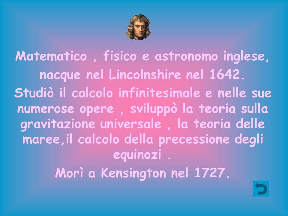 Matematico , fisico e astronomo inglese,