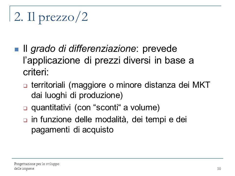 2. Il prezzo/2 Il grado di differenziazione: prevede l'applicazione di prezzi diversi in base a criteri: