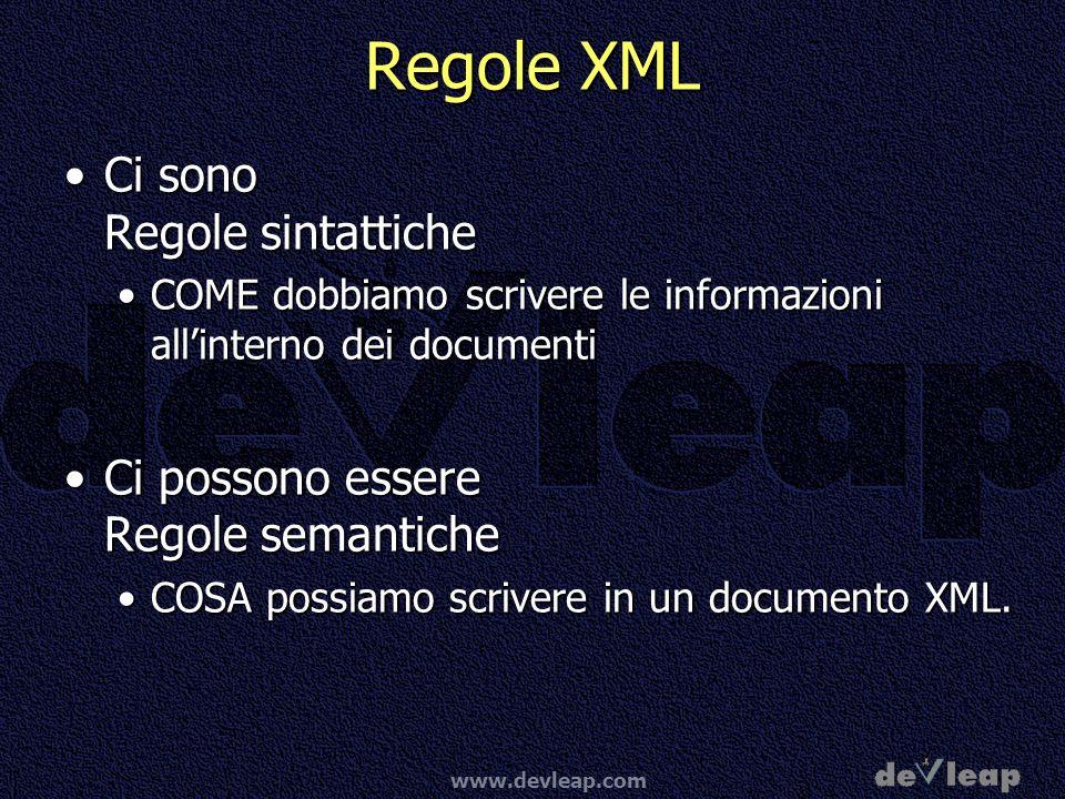 Regole XML Ci sono Regole sintattiche