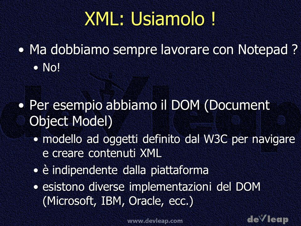 XML: Usiamolo ! Ma dobbiamo sempre lavorare con Notepad