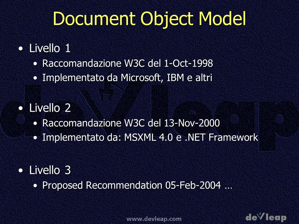 Document Object Model Livello 1 Livello 2 Livello 3