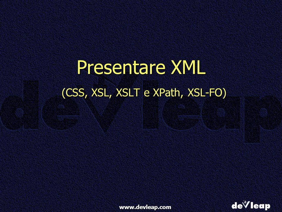 Presentare XML (CSS, XSL, XSLT e XPath, XSL-FO)