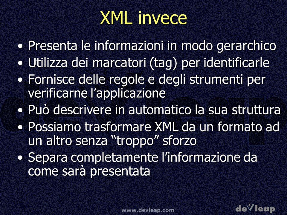 XML invece Presenta le informazioni in modo gerarchico