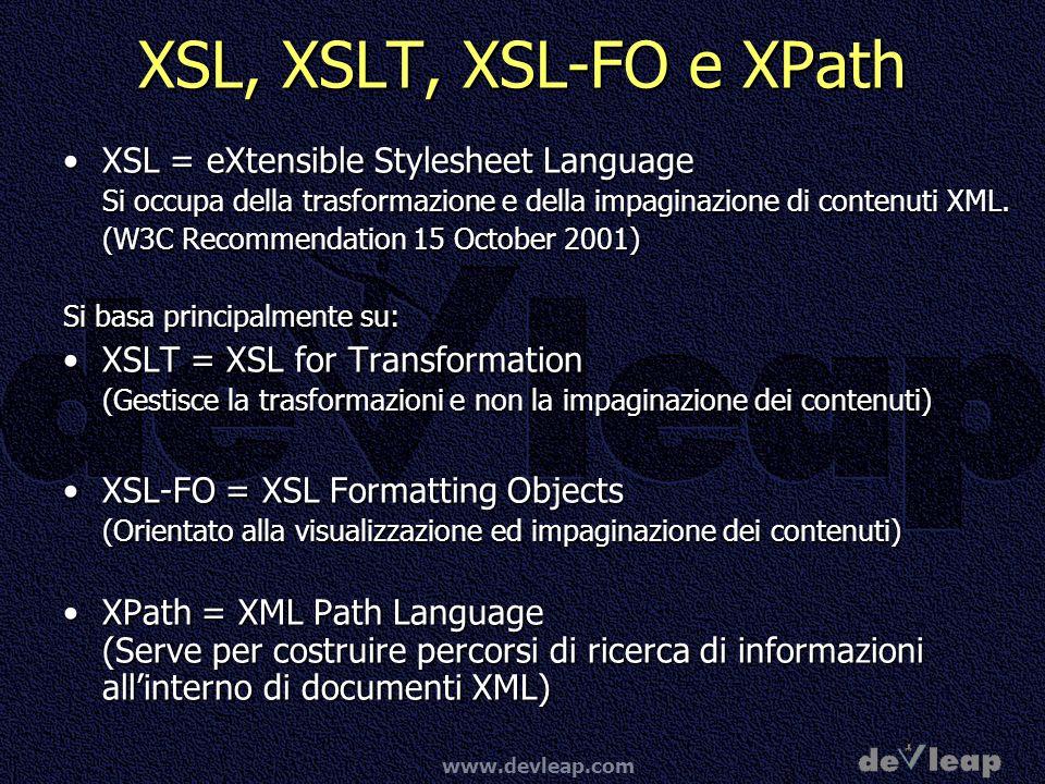 XSL, XSLT, XSL-FO e XPath XSL = eXtensible Stylesheet Language