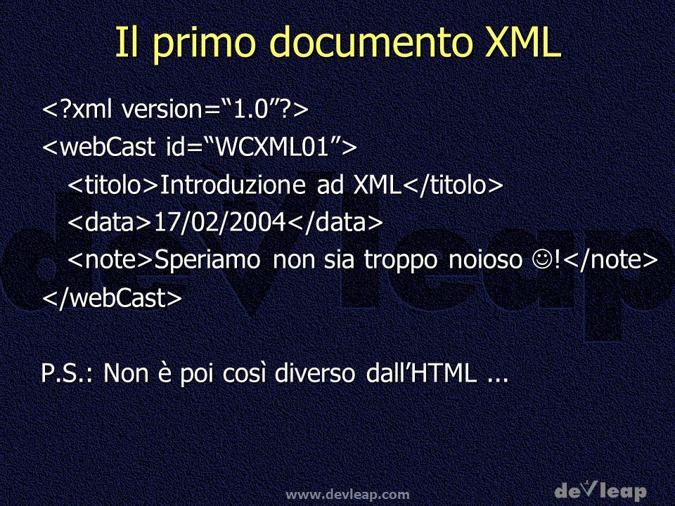 Il primo documento XML < xml version= 1.0 >