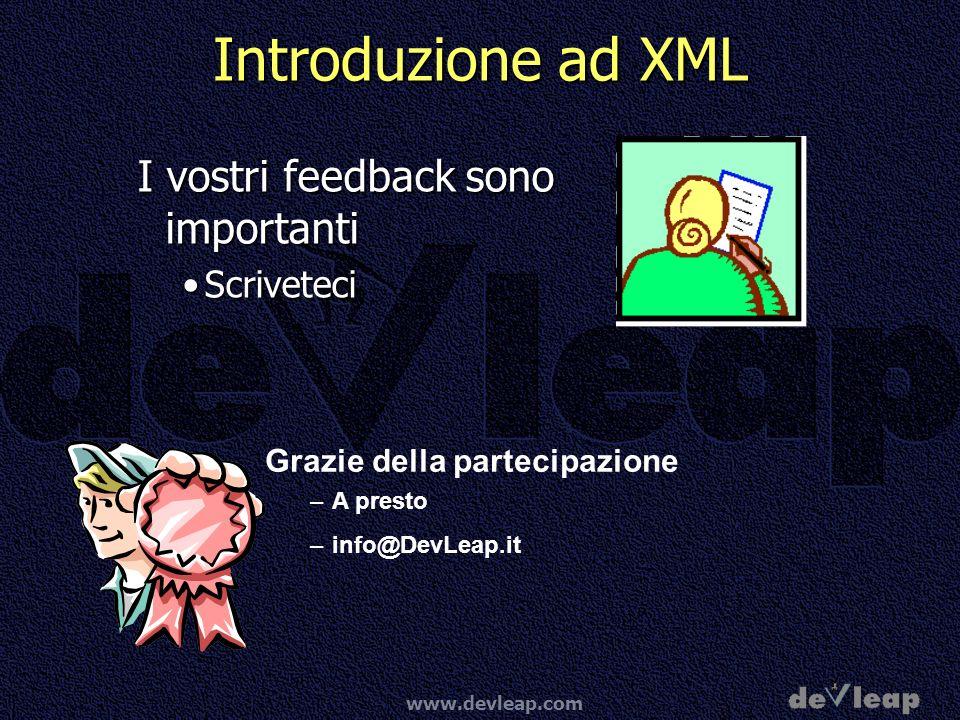 Introduzione ad XML I vostri feedback sono importanti Scriveteci
