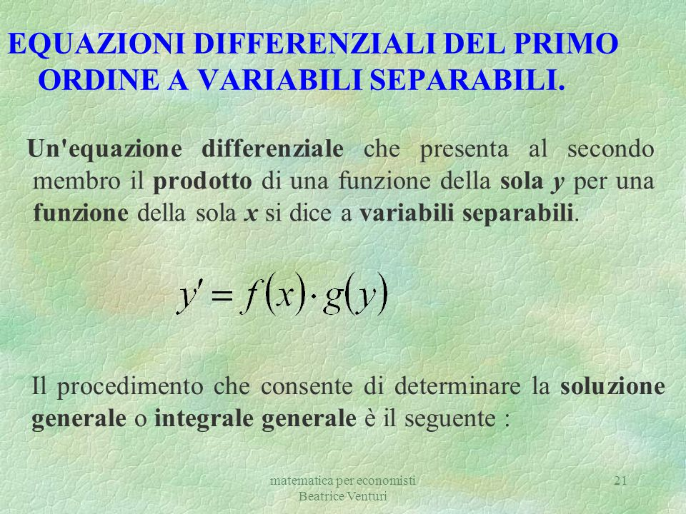 EQUAZIONI DIFFERENZIALI DEL PRIMO ORDINE A VARIABILI SEPARABILI.