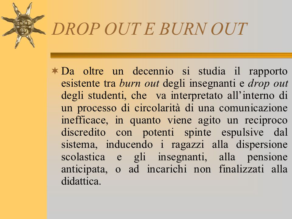DROP OUT E BURN OUT