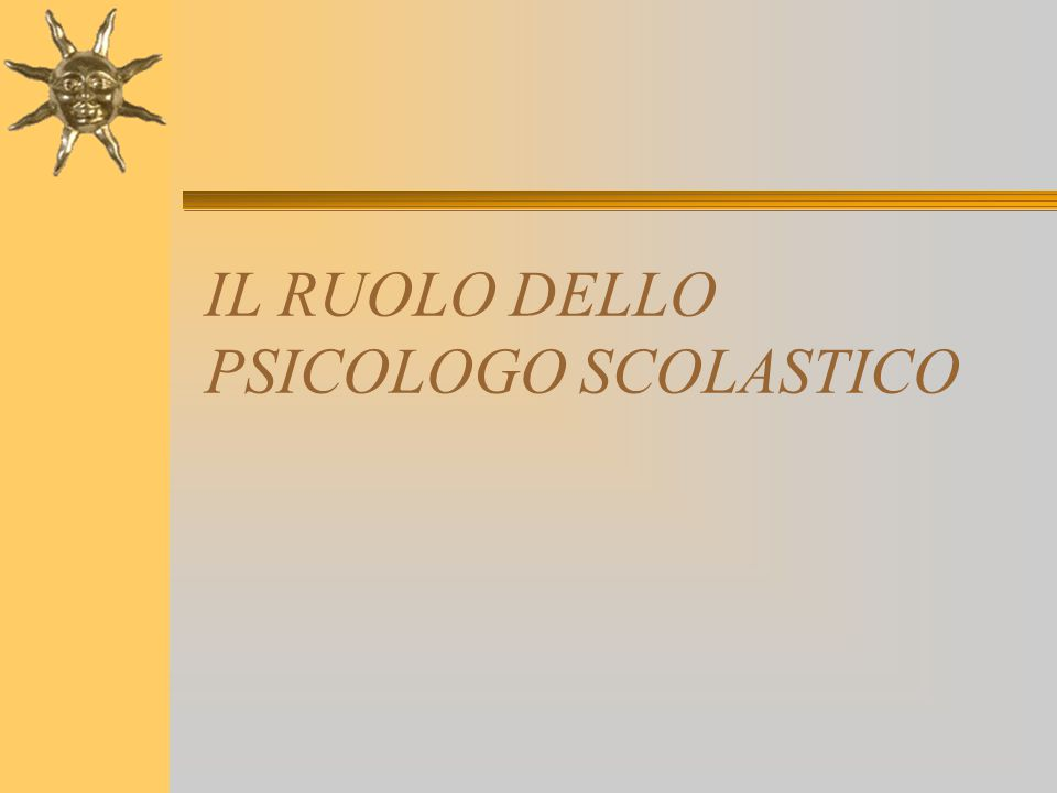 IL RUOLO DELLO PSICOLOGO SCOLASTICO