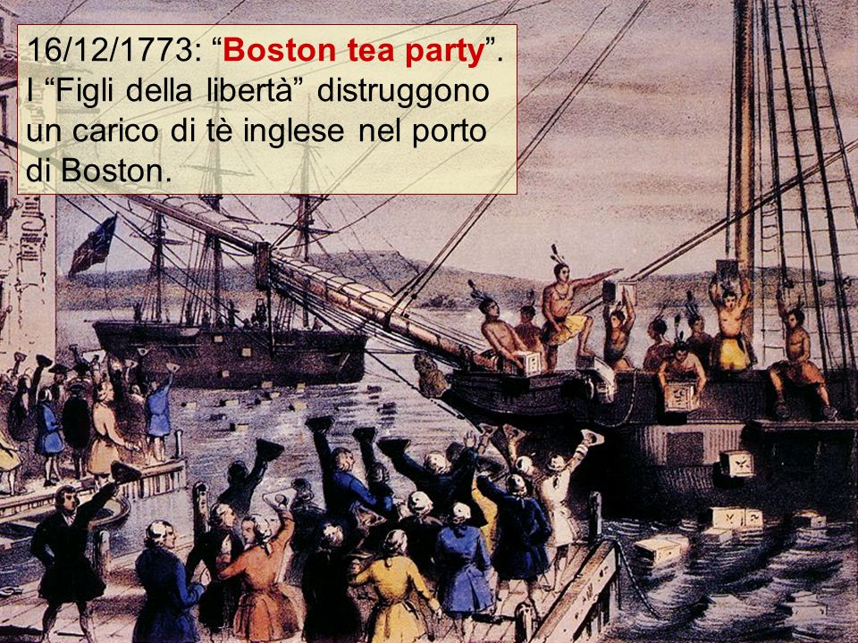 16/12/1773: Boston tea party .