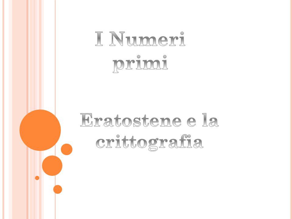 I Numeri primi Eratostene e la crittografia
