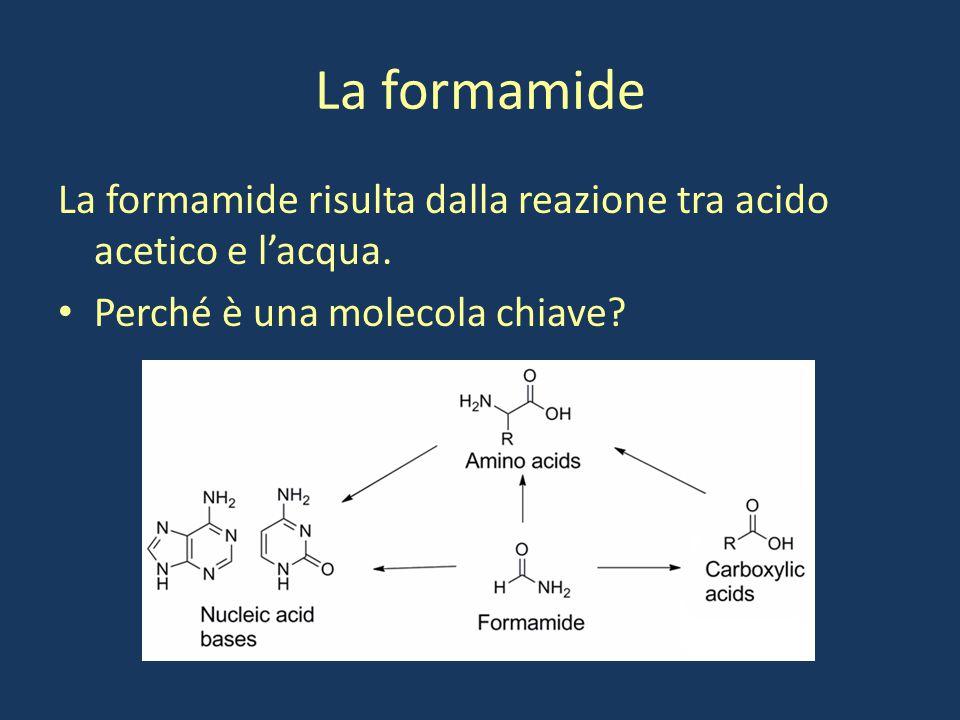 La formamide La formamide risulta dalla reazione tra acido acetico e l'acqua.
