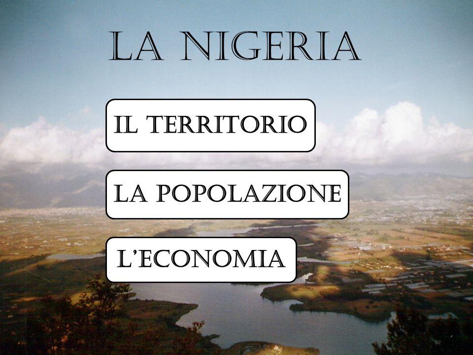 La Nigeria Il territorio La popolazione L'economia