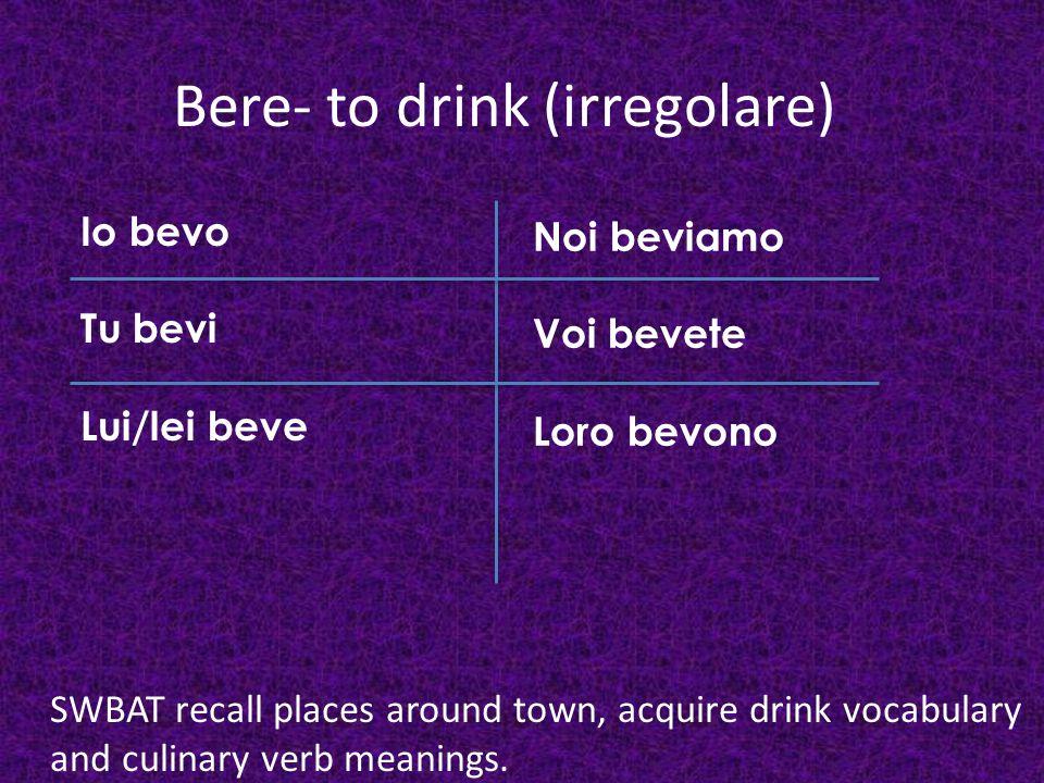 Bere- to drink (irregolare)
