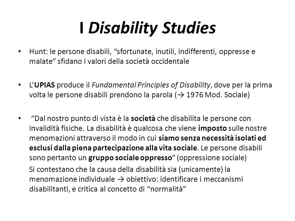 I Disability Studies Hunt: le persone disabili, sfortunate, inutili, indifferenti, oppresse e malate sfidano i valori della società occidentale.