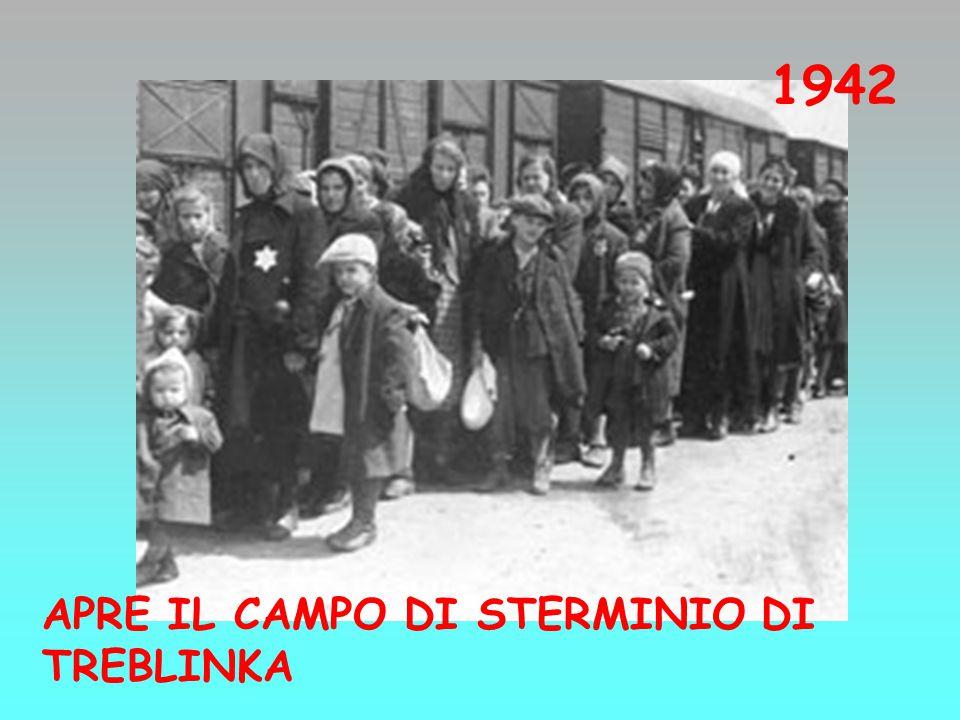 1942 APRE IL CAMPO DI STERMINIO DI TREBLINKA
