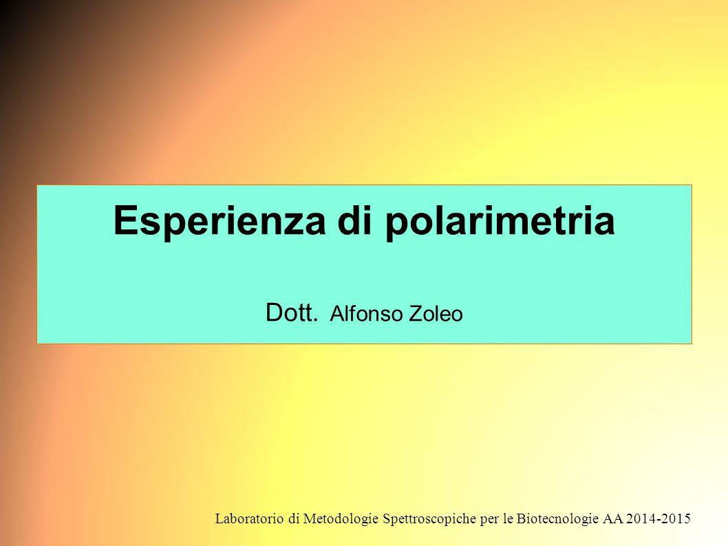 Esperienza di polarimetria Dott. Alfonso Zoleo
